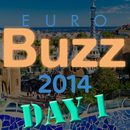 EuroBuzz 2014: day one