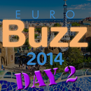 EuroBuzz 2014: day two