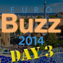 EuroBuzz 2014: day three